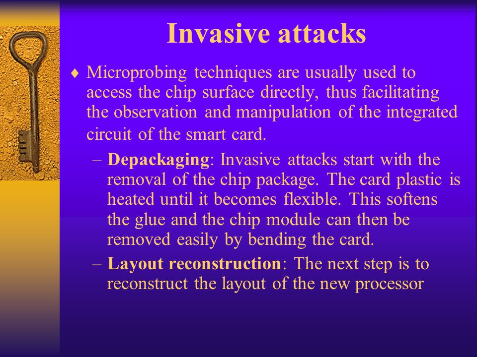 Invasive attacks