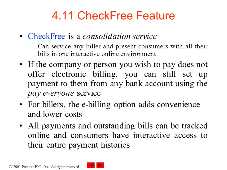 4.11 CheckFree Feature CheckFree is a consolidation service