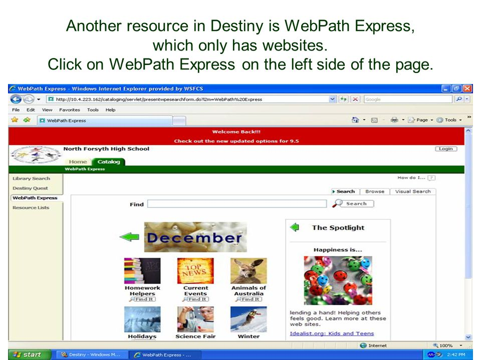 Another resource in Destiny is WebPath Express, which only has websites.
