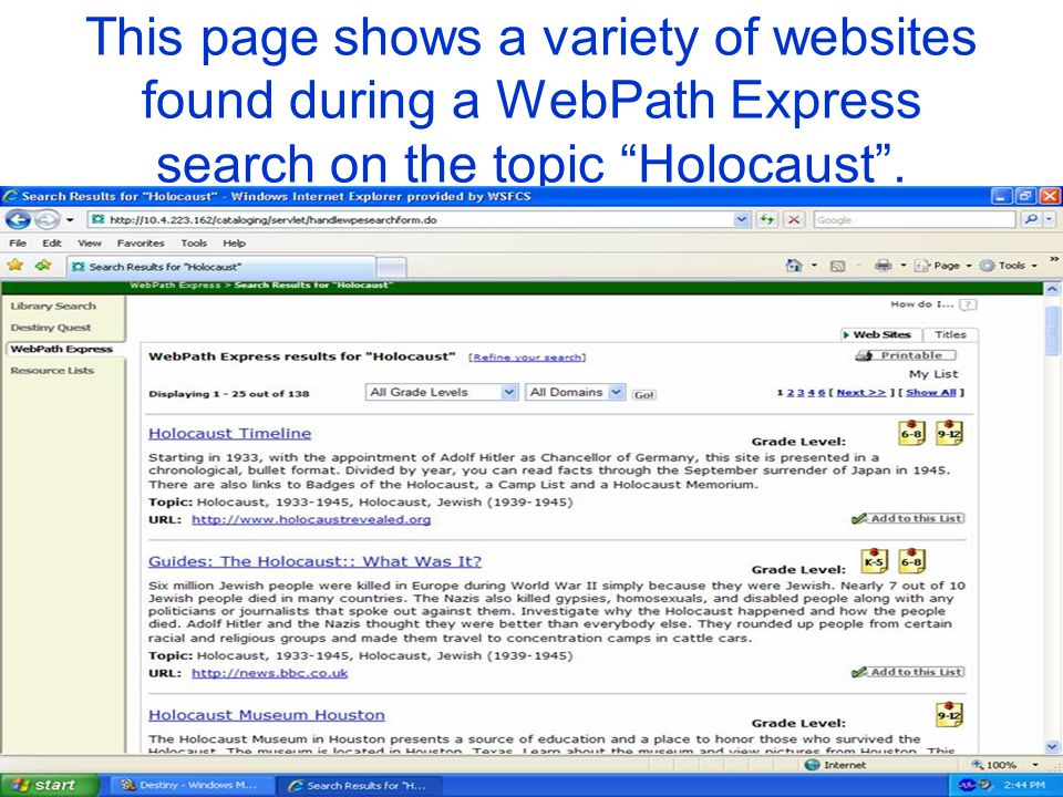 This page shows a variety of websites found during a WebPath Express search on the topic Holocaust .