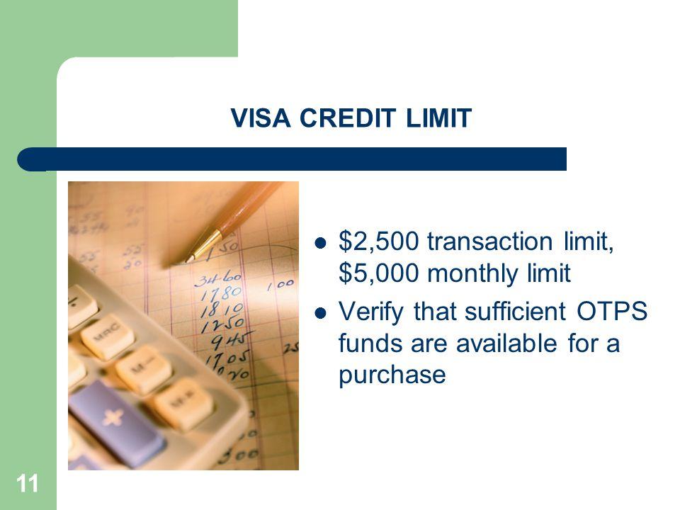 VISA CREDIT LIMIT $2,500 transaction limit, $5,000 monthly limit.