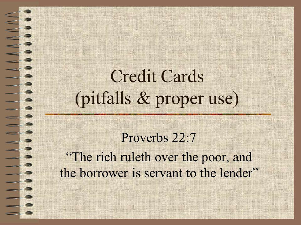 Credit Cards (pitfalls & proper use)