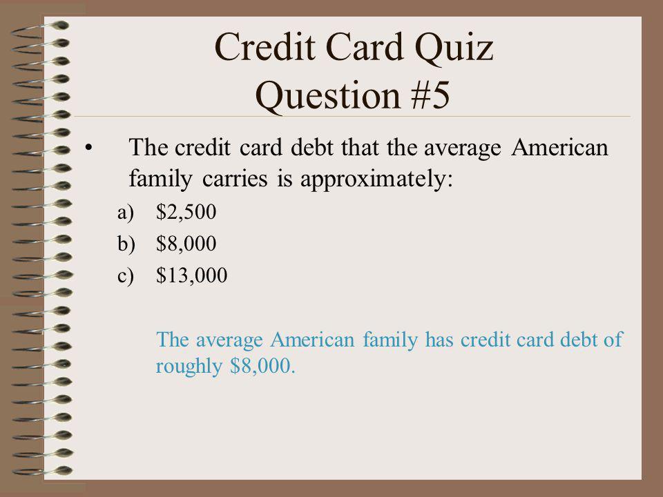 Credit Card Quiz Question #5