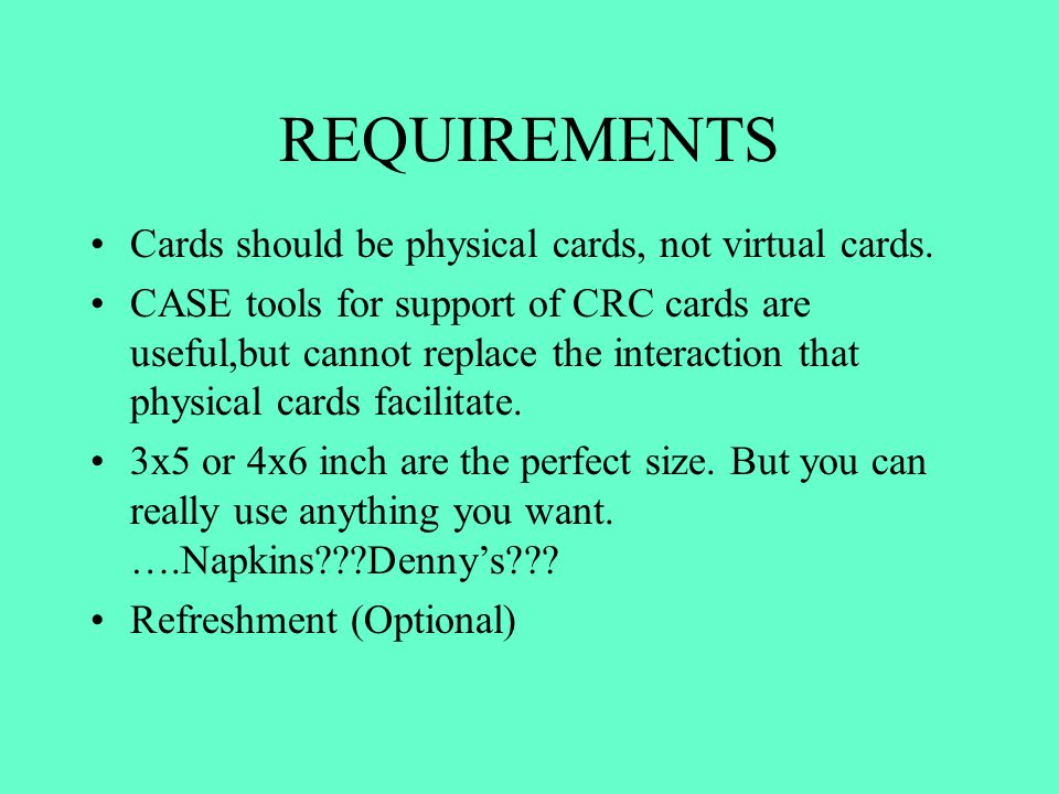 REQUIREMENTS Cards should be physical cards, not virtual cards.