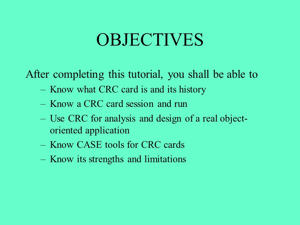 OBJECTIVES After completing this tutorial, you shall be able to