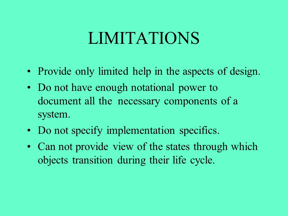 LIMITATIONS Provide only limited help in the aspects of design.