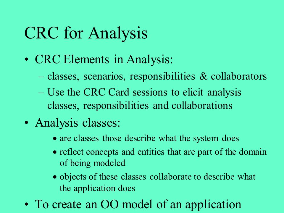 CRC for Analysis CRC Elements in Analysis: Analysis classes:
