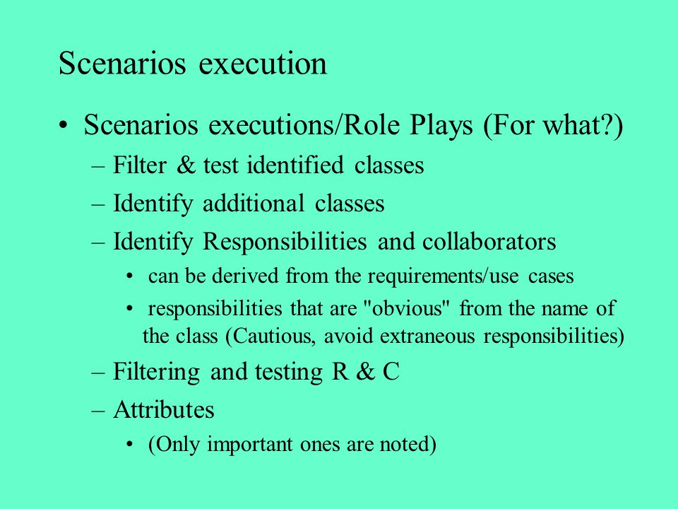Scenarios executions/Role Plays (For what )
