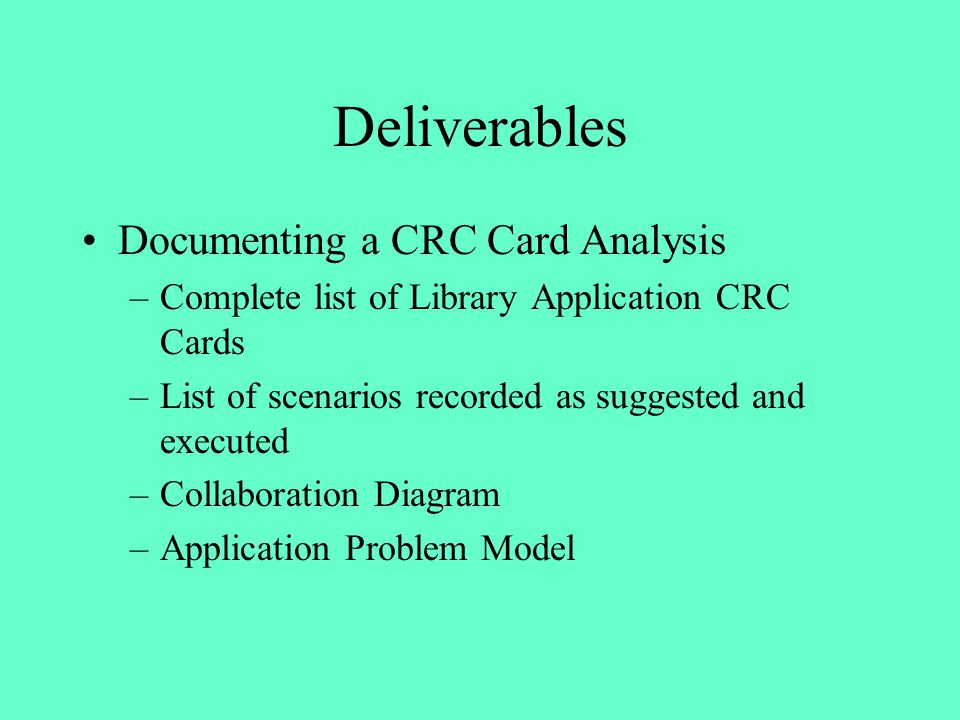 Deliverables Documenting a CRC Card Analysis