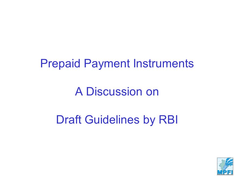 Prepaid Payment Instruments A Discussion on Draft Guidelines by RBI