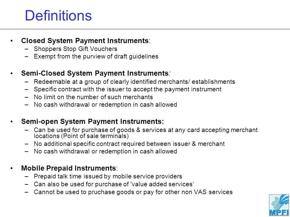 Definitions Closed System Payment Instruments: