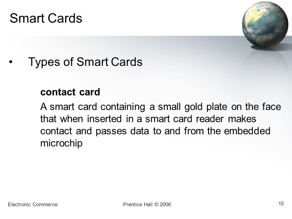Smart Cards Types of Smart Cards contact card