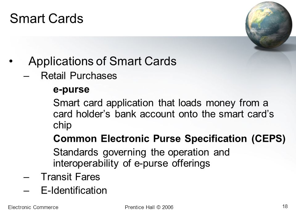 Smart Cards Applications of Smart Cards Retail Purchases e-purse