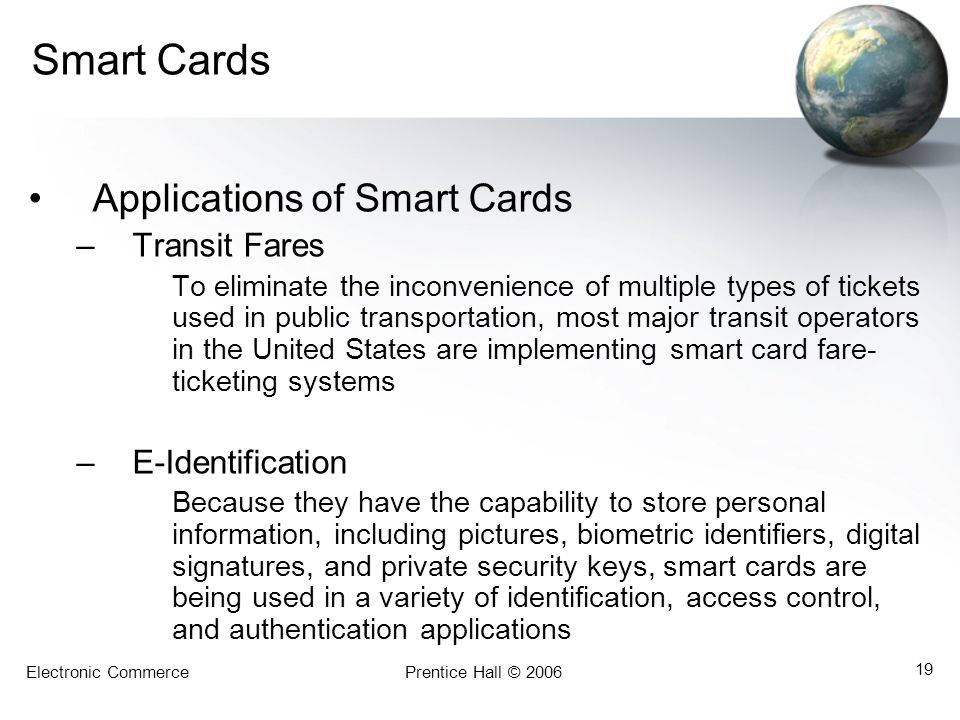 Smart Cards Applications of Smart Cards Transit Fares E-Identification