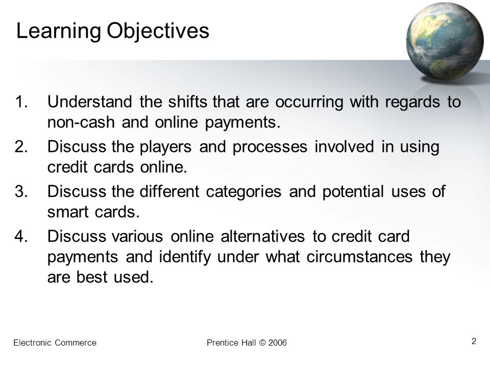 Learning Objectives Understand the shifts that are occurring with regards to non-cash and online payments.