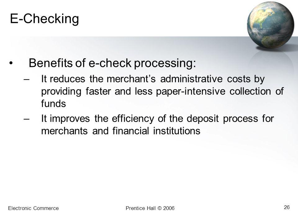 E-Checking Benefits of e-check processing: