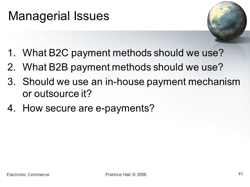 Managerial Issues What B2C payment methods should we use