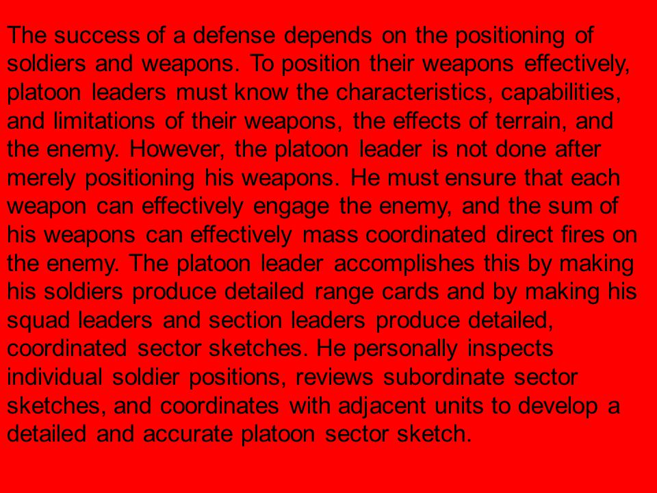 The success of a defense depends on the positioning of soldiers and weapons.