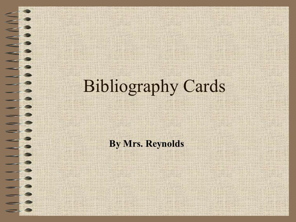 Bibliography Cards By Mrs. Reynolds