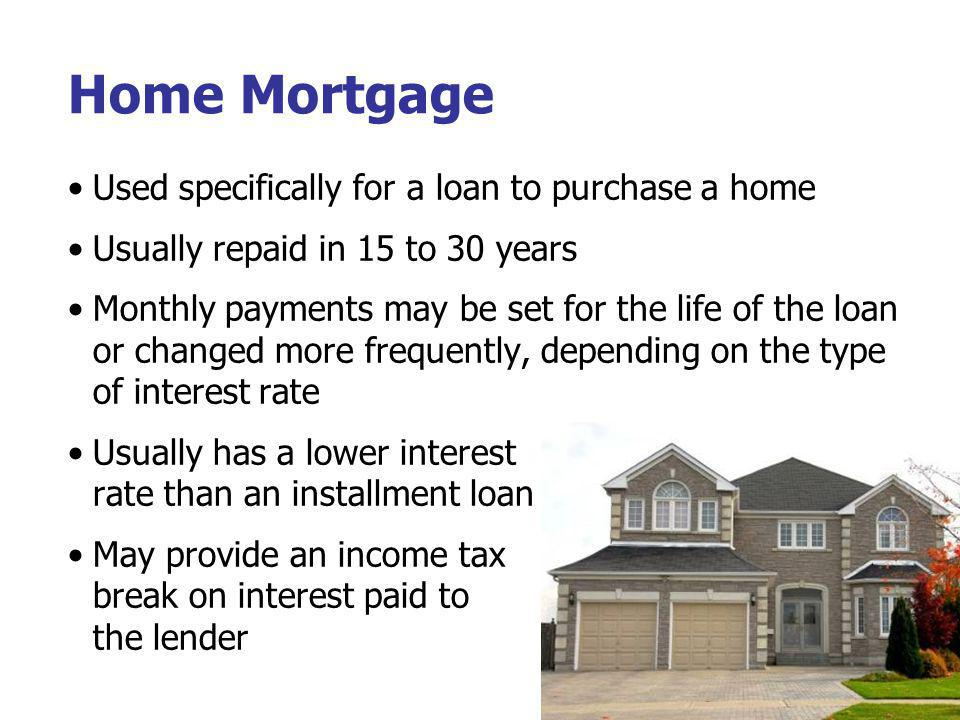 Home Mortgage Used specifically for a loan to purchase a home