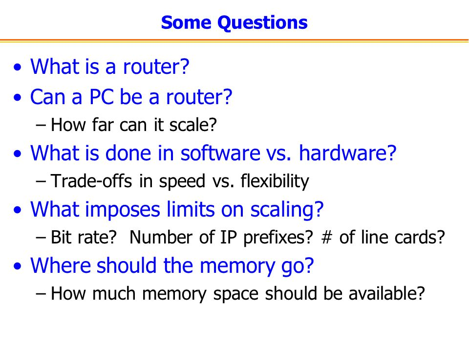 What is done in software vs. hardware What imposes limits on scaling