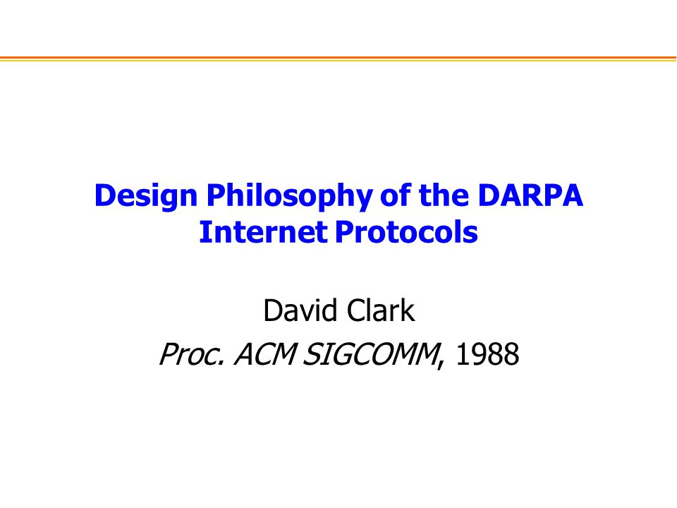 Design Philosophy of the DARPA Internet Protocols