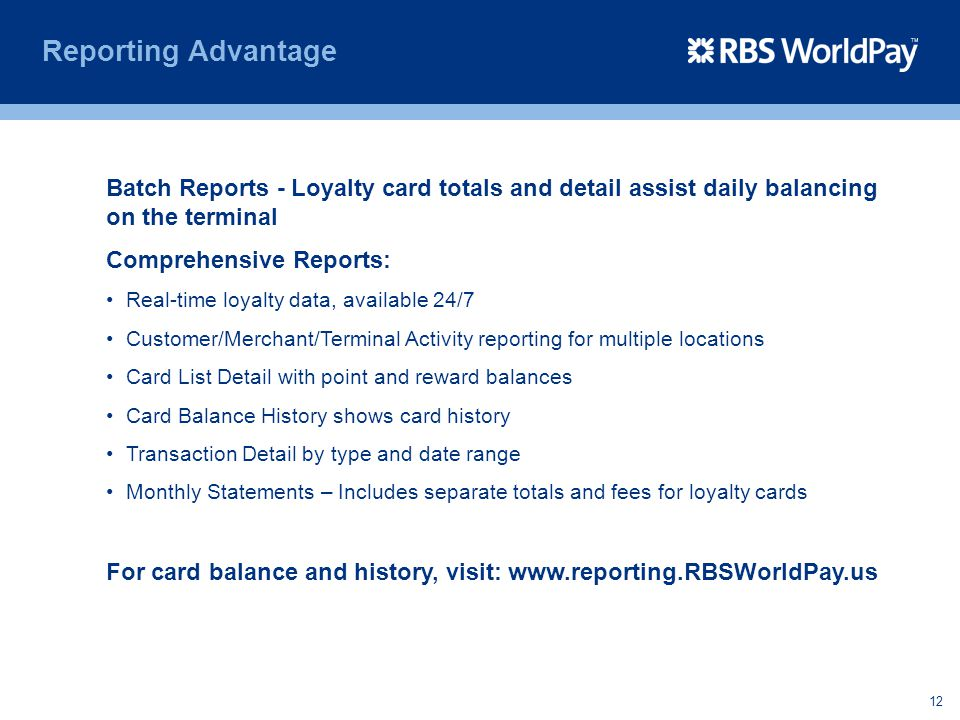 Reporting Advantage Batch Reports - Loyalty card totals and detail assist daily balancing on the terminal.