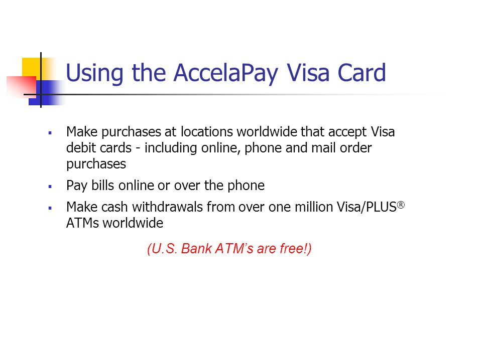 Using the AccelaPay Visa Card