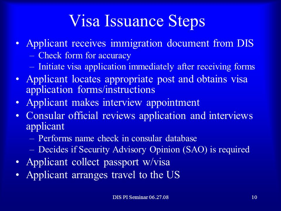 Visa Issuance Steps Applicant receives immigration document from DIS