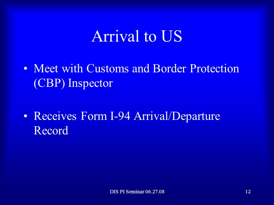 Arrival to US Meet with Customs and Border Protection (CBP) Inspector