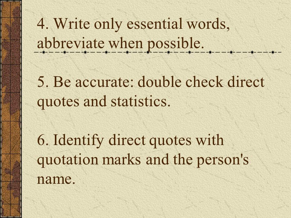 4. Write only essential words, abbreviate when possible. 5