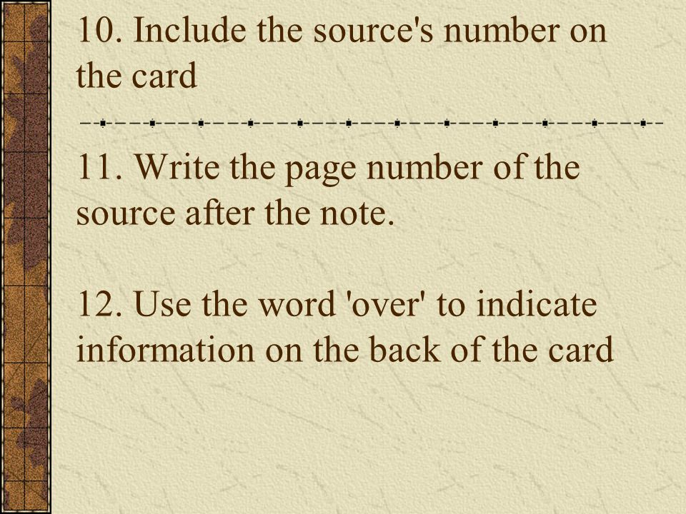 10. Include the source s number on the card 11