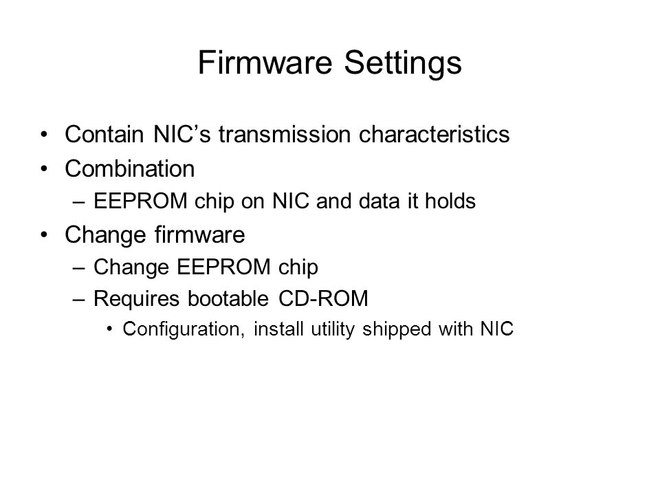 Firmware Settings Contain NIC's transmission characteristics