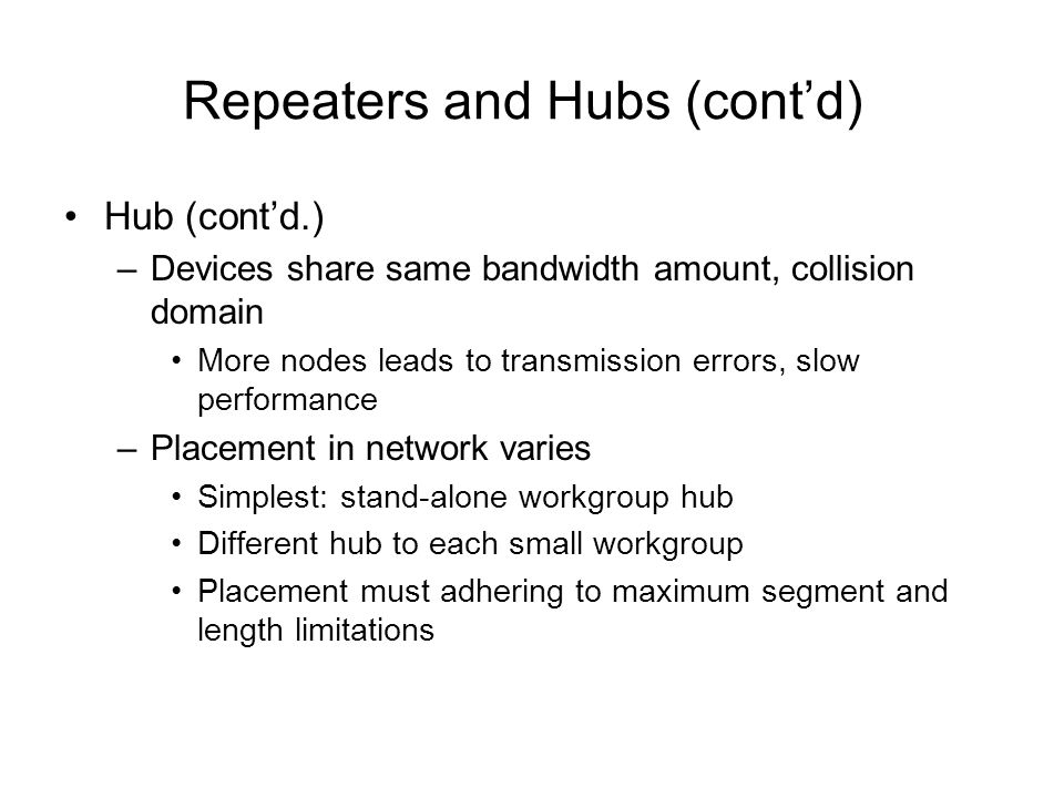 Repeaters and Hubs (cont'd)