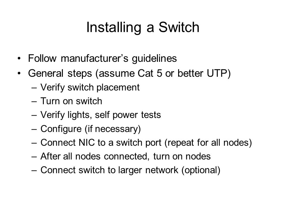 Installing a Switch Follow manufacturer's guidelines