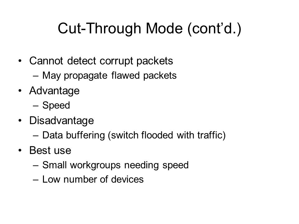 Cut-Through Mode (cont'd.)