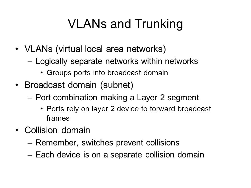 VLANs and Trunking VLANs (virtual local area networks)
