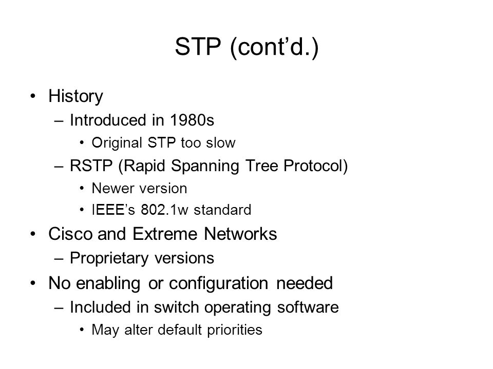 STP (cont'd.) History Cisco and Extreme Networks