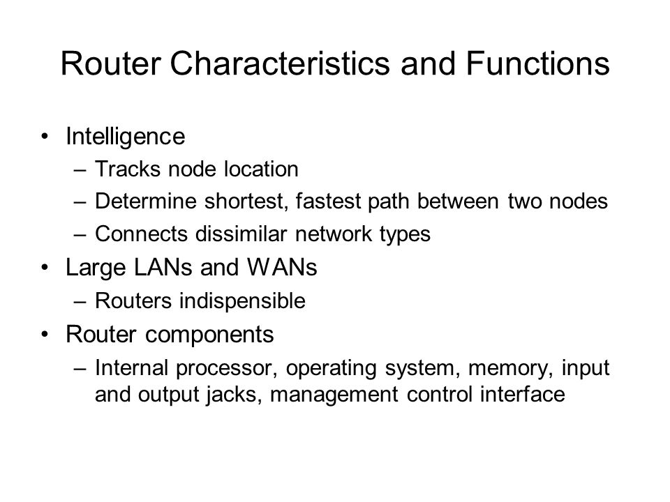 Router Characteristics and Functions