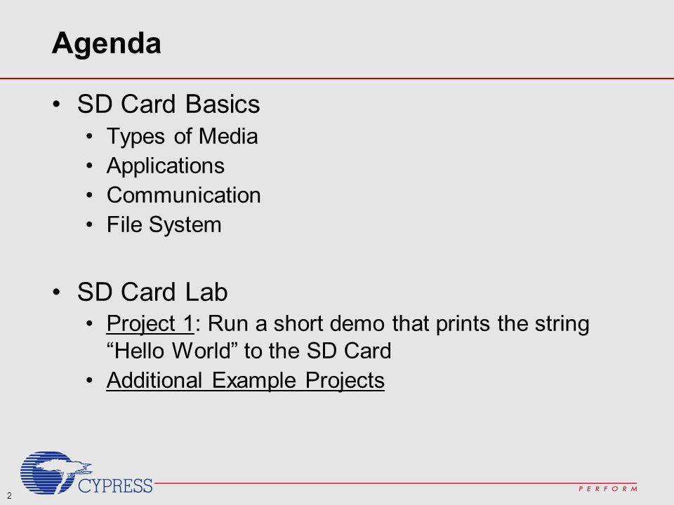 Agenda SD Card Basics SD Card Lab Types of Media Applications