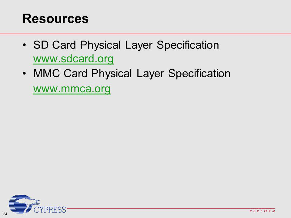 Resources SD Card Physical Layer Specification www.sdcard.org