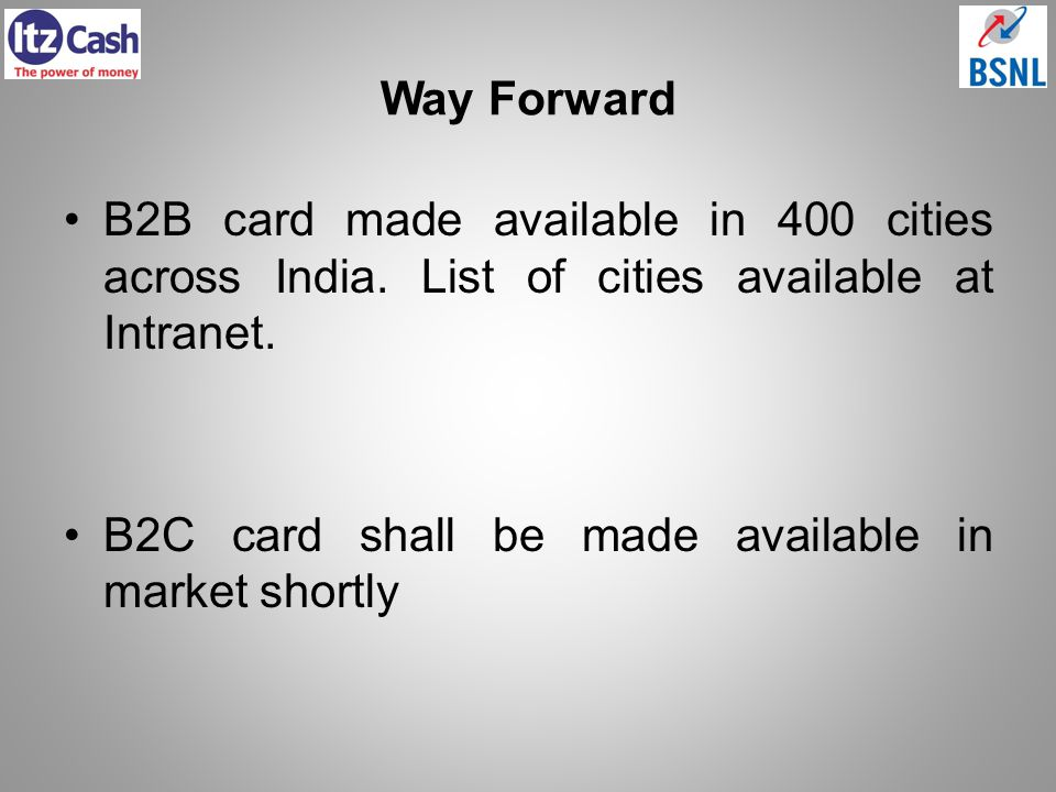 Way Forward B2B card made available in 400 cities across India. List of cities available at Intranet.