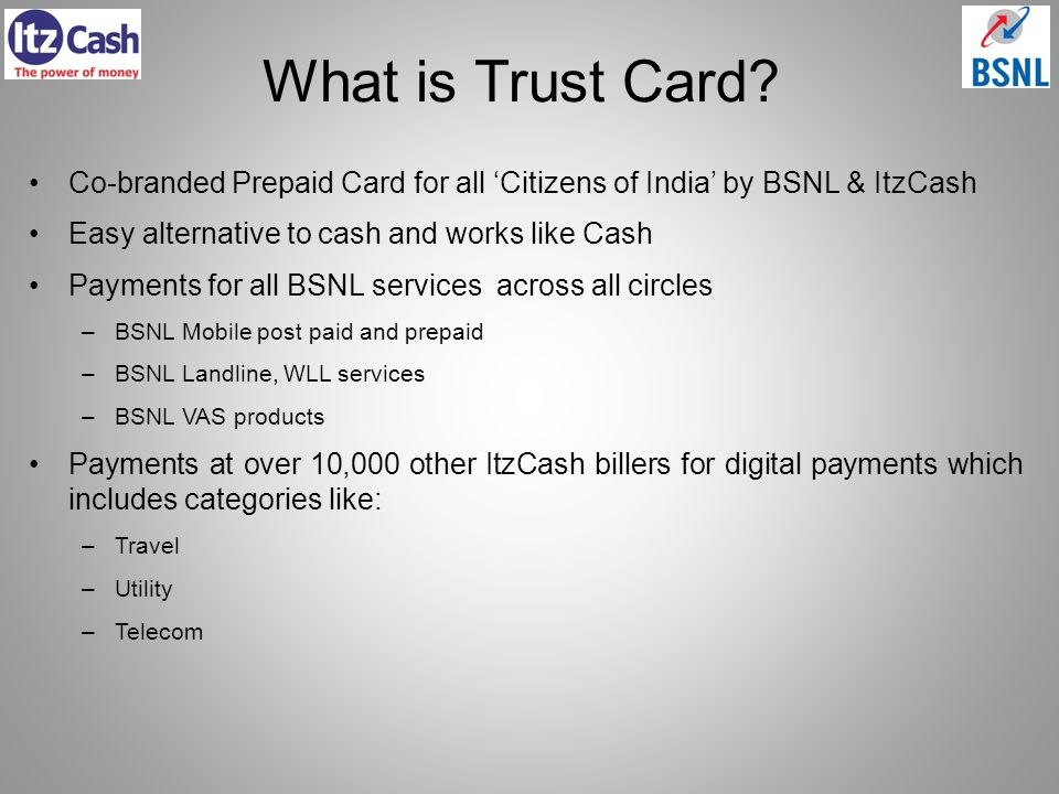 What is Trust Card Co-branded Prepaid Card for all 'Citizens of India' by BSNL & ItzCash. Easy alternative to cash and works like Cash.