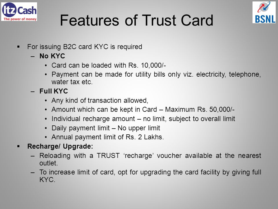 Features of Trust Card For issuing B2C card KYC is required No KYC