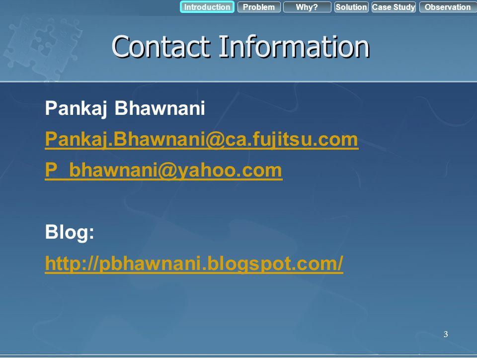 Contact Information Pankaj Bhawnani. Pankaj.Bhawnani@ca.fujitsu.com. P_bhawnani@yahoo.com. Blog:
