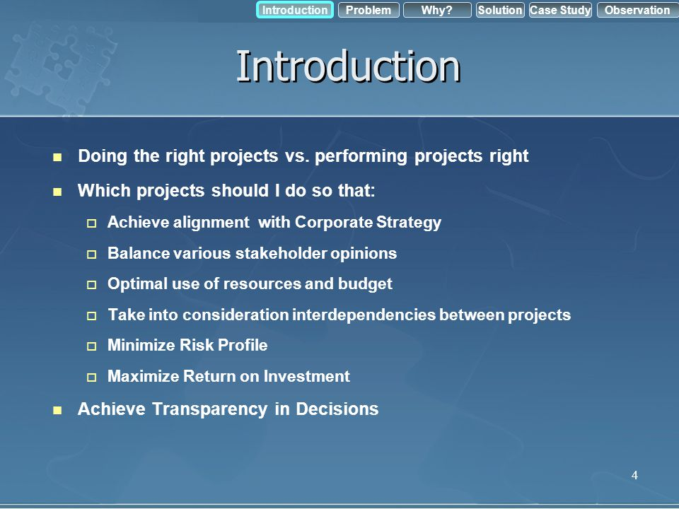 Introduction Doing the right projects vs. performing projects right