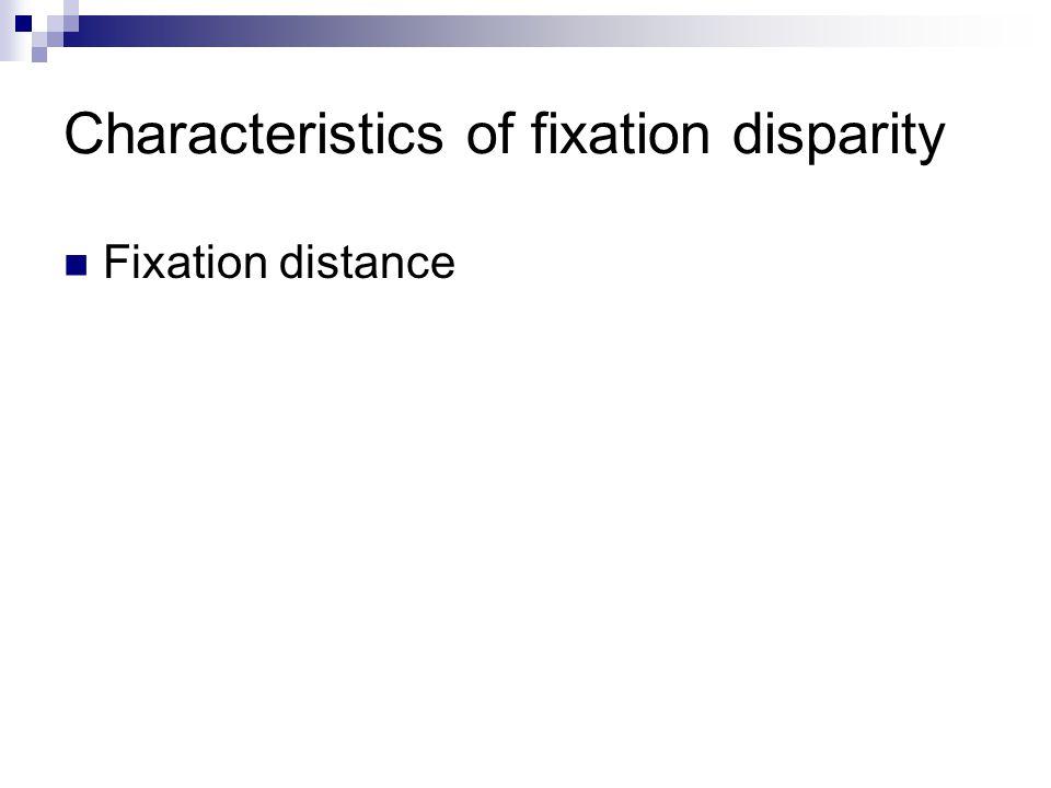 Characteristics of fixation disparity