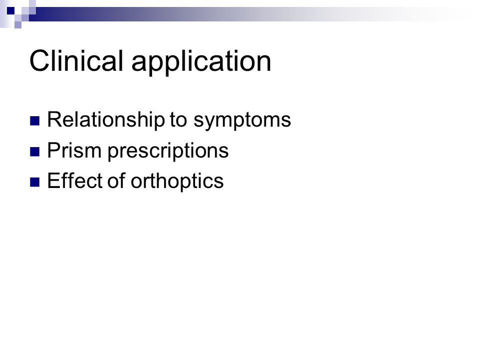 Clinical application Relationship to symptoms Prism prescriptions