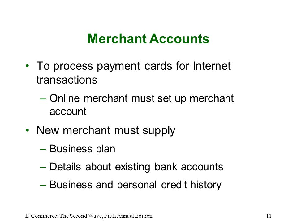 Merchant Accounts To process payment cards for Internet transactions