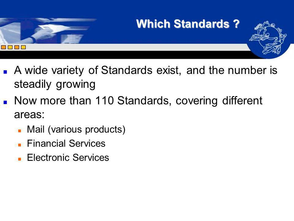 A wide variety of Standards exist, and the number is steadily growing